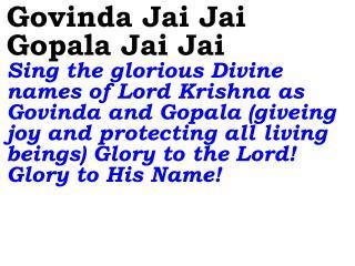 New 684 Govinda Jai Jai Gopala Jai Jai