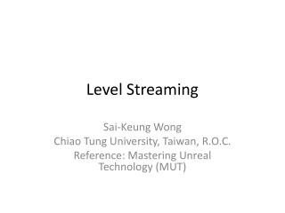 Level Streaming