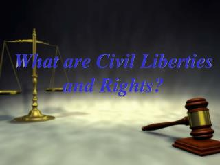 What are Civil Liberties and Rights