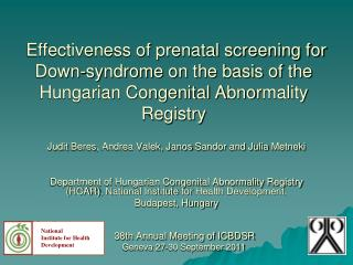 Effectiveness of prenatal screening for Down-syndrome on the basis of the  Hungarian Congenital Abnormality Registry