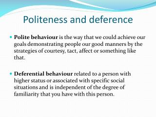 Politeness and deference