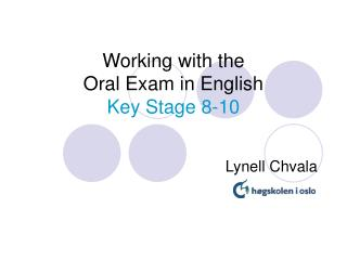 Working with the  Oral Exam in English Key Stage 8-10