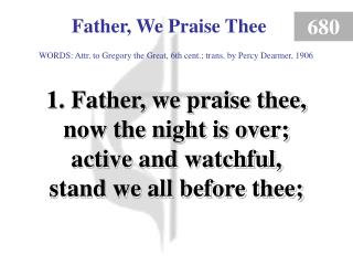 Father, We Praise Thee  (1)