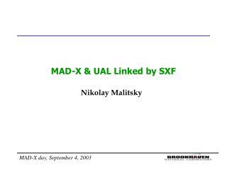 MAD-X & UAL Linked by SXF