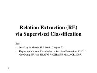 Relation Extraction (RE)  via Supervised Classification