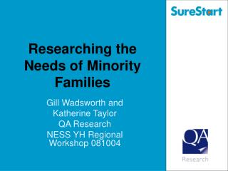 Researching the Needs of Minority Families