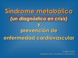 S ndrome metab lico  y  prevenci n de   enfermedad cardiovascular
