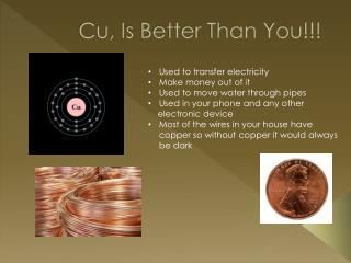 Cu, Is Better Than You!!!