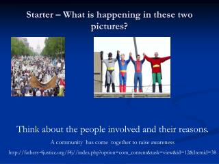 Starter – What is happening in these two pictures?
