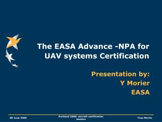 The EASA Advance -NPA for UAV systems Certification