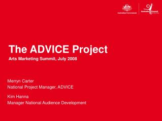 The ADVICE Project Arts Marketing Summit, July 2008