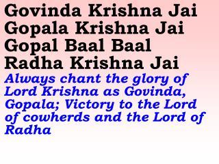 New 686 Govinda Krishna Jai  Gopala Krishna Jai