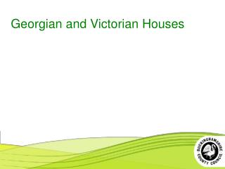 Georgian and Victorian Houses