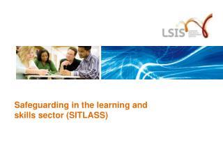 Safeguarding in the learning and skills sector (SITLASS)