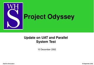 Update on UAT and Parallel System Test