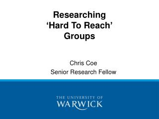 Researching  'Hard To Reach' Groups