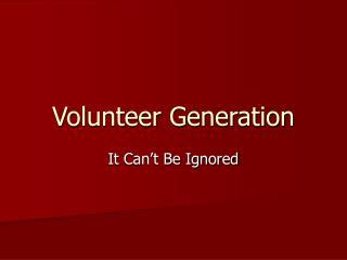 Volunteer Generation