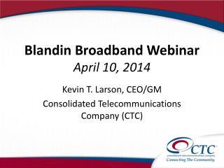 Blandin  Broadband Webinar April 10, 2014