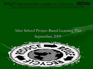 After School Project-Based Learning Plan September, 2009