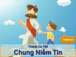 Thánh Ca  795 Chung  Niềm  Tin