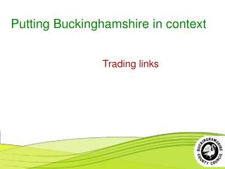 Putting Buckinghamshire in context