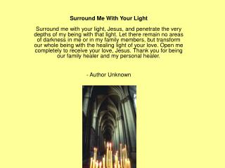 Surround me with your light