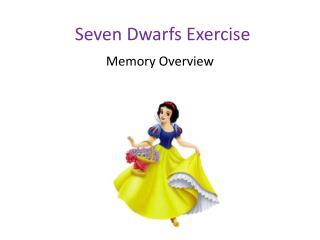 Seven Dwarfs Exercise