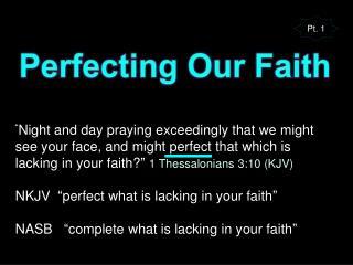 Perfecting Our Faith