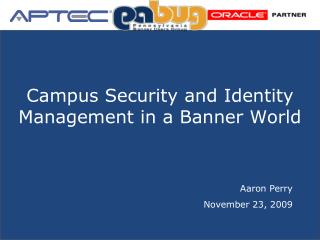 Campus Security and Identity Management in a Banner World