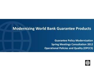 Modernizing World Bank Guarantee Products