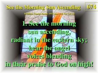 See the Morning Sun Ascending (1)