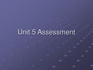 Unit 5 Assessment