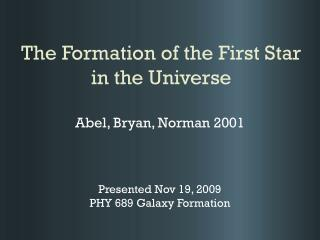 The Formation of the First Star in the Universe