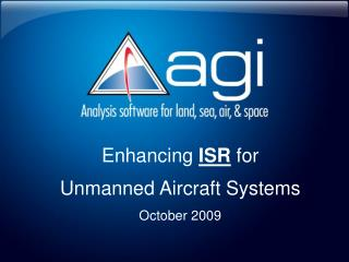 Enhancing  ISR  for Unmanned Aircraft Systems October 2009