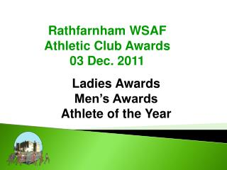 Rathfarnham WSAF Athletic Club Awards     03 Dec. 2011