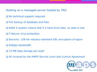 Hosting on a managed server hosted by TAG  No technical support required