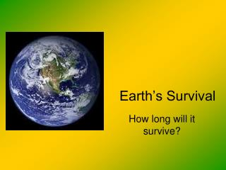 Earth's Survival