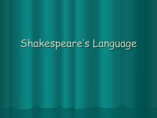 Shakespeare s Language