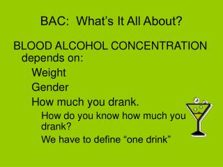 BAC:  What's It All About?