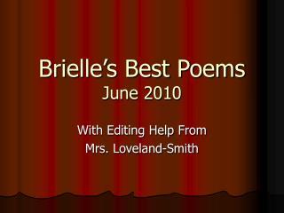 Brielle's Best Poems June 2010