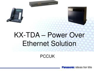 KX-TDA – Power Over Ethernet Solution