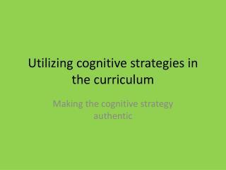 Utilizing cognitive strategies in the curriculum