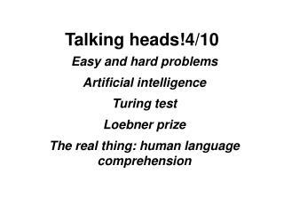 Talking heads!4/10