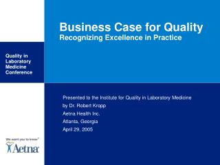 Business Case for Quality Recognizing Excellence in Practice