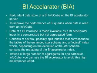BI Accelarator (BIA)