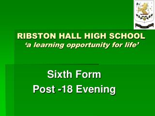 RIBSTON HALL HIGH SCHOOL 'a learning opportunity for life'