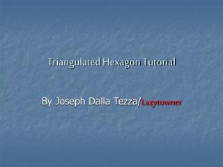 Triangulated Hexagon Tutorial