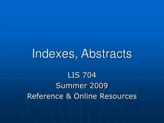 Indexes, Abstracts