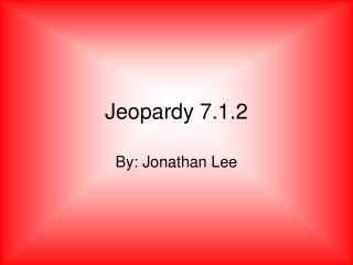 Jeopardy 7.1.2