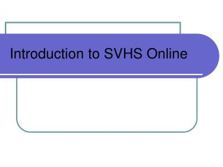 Introduction to SVHS Online
